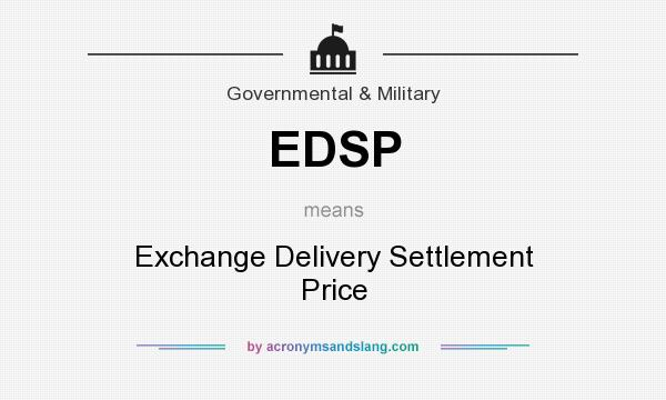 What does EDSP mean? It stands for Exchange Delivery Settlement Price