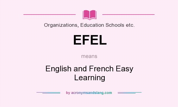 What does EFEL mean? It stands for English and French Easy Learning