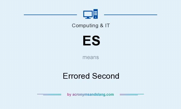 What does ES mean? It stands for Errored Second