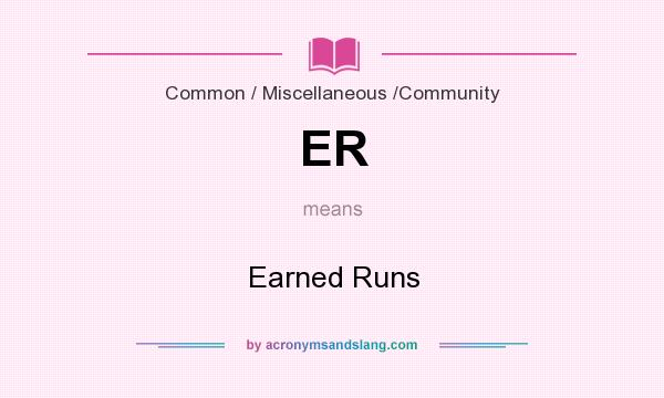 What does ER mean? It stands for Earned Runs