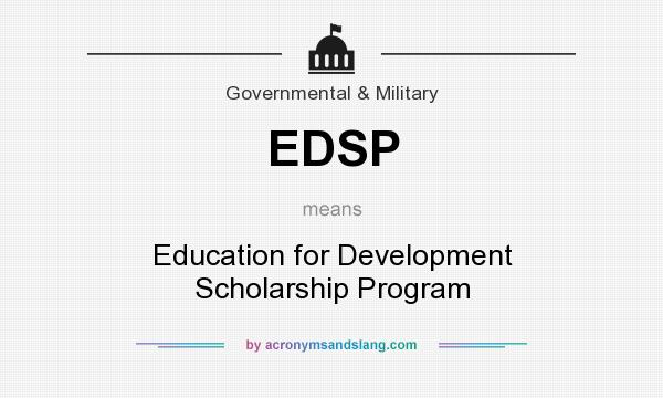 What does EDSP mean? It stands for Education for Development Scholarship Program