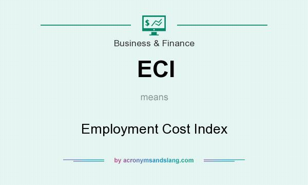 What does ECI mean? It stands for Employment Cost Index