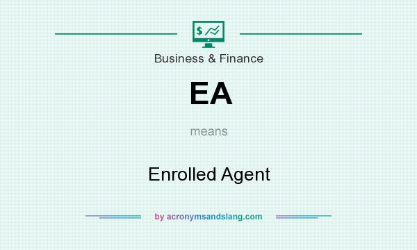 What does EA mean? It stands for Enrolled Agent