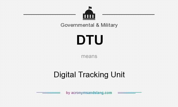 What does DTU mean? It stands for Digital Tracking Unit