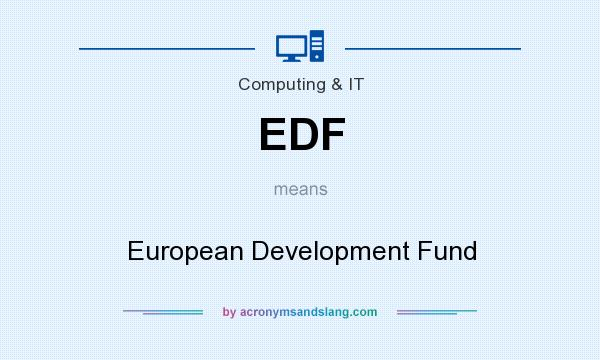 What does EDF mean? It stands for European Development Fund