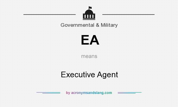 What does EA mean? It stands for Executive Agent