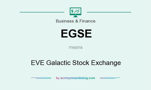 What does EGSE mean? It stands for EVE Galactic Stock Exchange