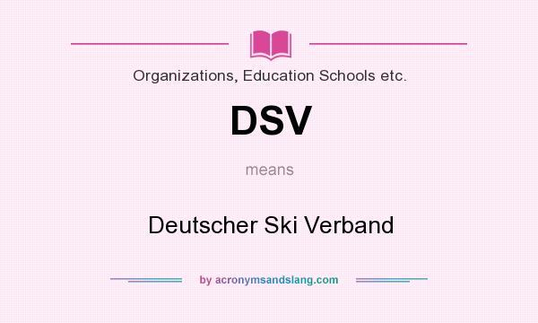 What does DSV mean? It stands for Deutscher Ski Verband