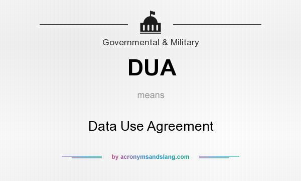 What does DUA mean? It stands for Data Use Agreement