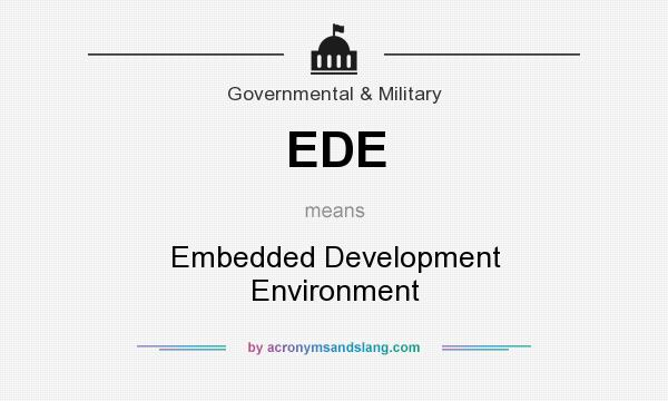 What does EDE mean? It stands for Embedded Development Environment