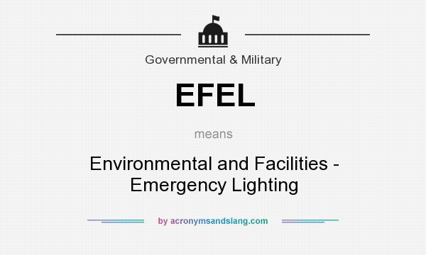 What does EFEL mean? It stands for Environmental and Facilities - Emergency Lighting