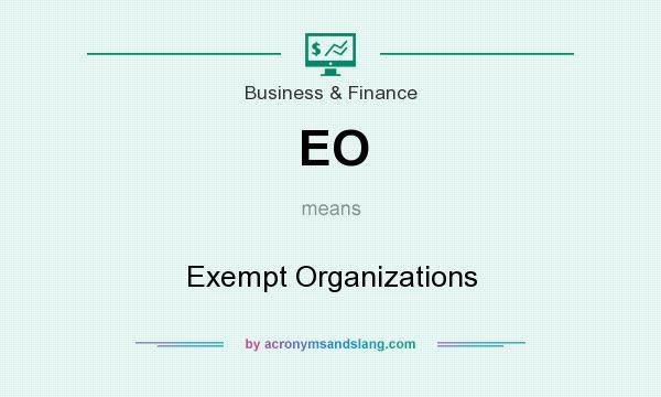 What does EO mean? It stands for Exempt Organizations