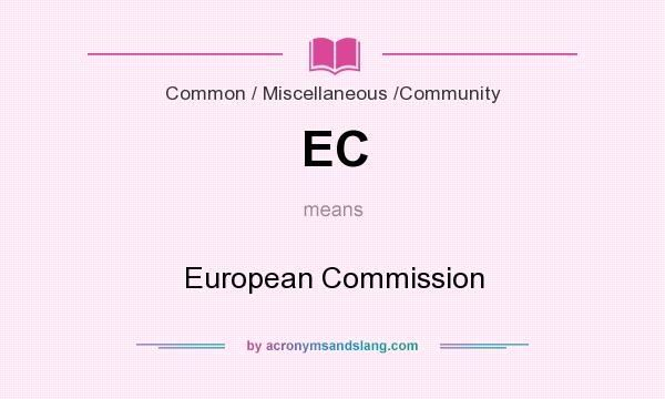What does EC mean? It stands for European Commission