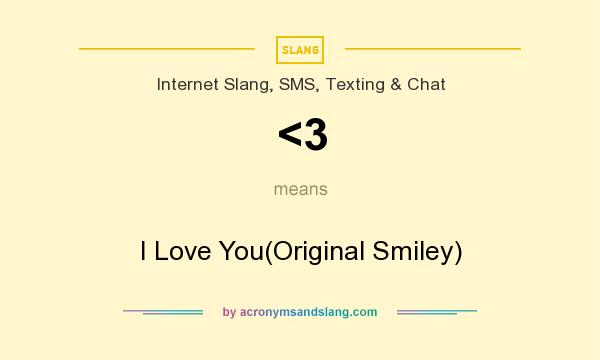 What does <3 mean? It stands for I Love You(Original Smiley)