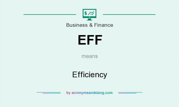 What does EFF mean? It stands for Efficiency