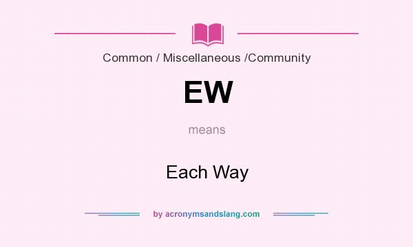 What does EW mean? It stands for Each Way