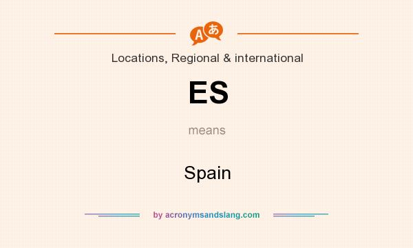 What does ES mean? It stands for Spain
