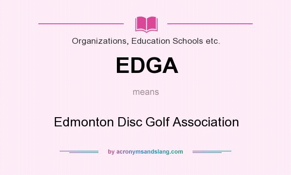 What does EDGA mean? It stands for Edmonton Disc Golf Association