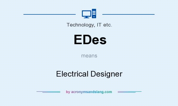 What does EDes mean? It stands for Electrical Designer
