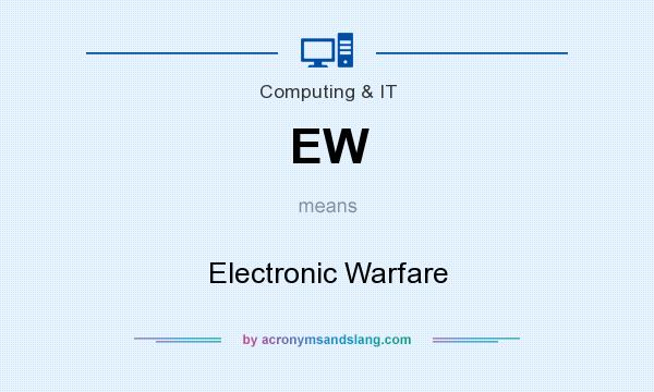 What does EW mean? It stands for Electronic Warfare