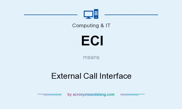 What does ECI mean? It stands for External Call Interface