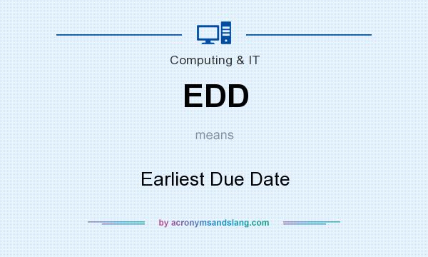 What does EDD mean? It stands for Earliest Due Date