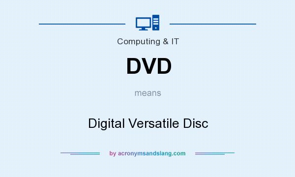 What does DVD mean? It stands for Digital Versatile Disc