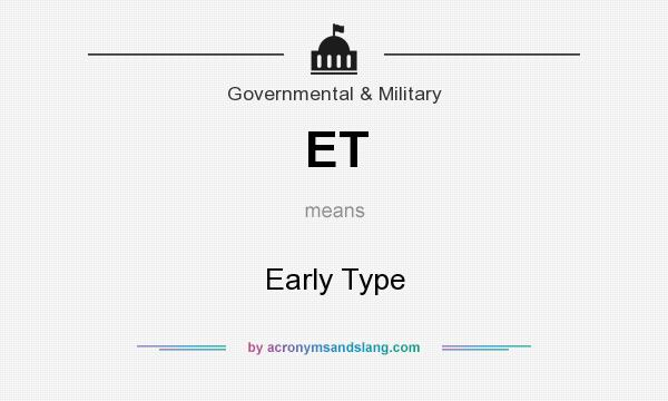 What does ET mean? It stands for Early Type