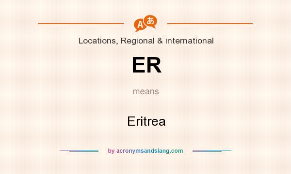 What does ER mean? It stands for Eritrea