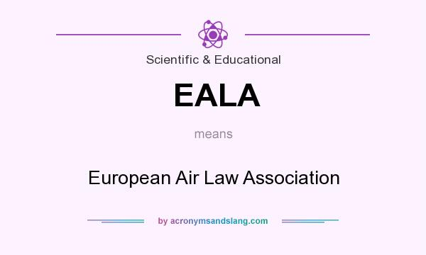 What does EALA mean? It stands for European Air Law Association