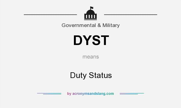 What does DYST mean? It stands for Duty Status