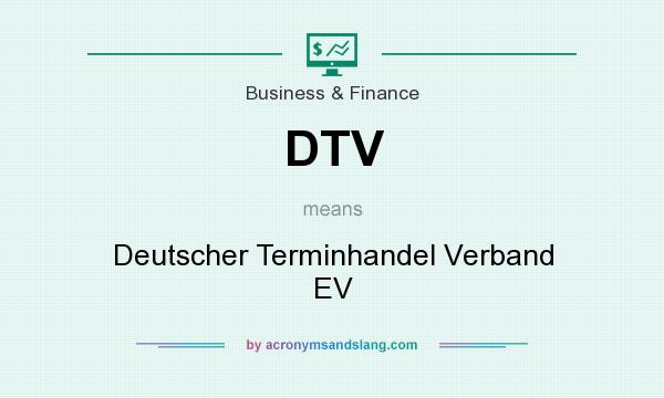 What does DTV mean? It stands for Deutscher Terminhandel Verband EV