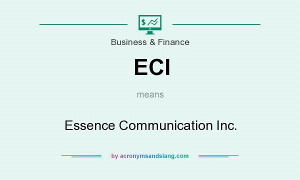 What does ECI mean? It stands for Essence Communication Inc.
