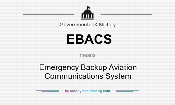 What does EBACS mean? It stands for Emergency Backup Aviation Communications System
