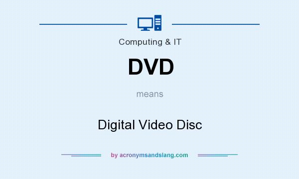What does DVD mean? It stands for Digital Video Disc