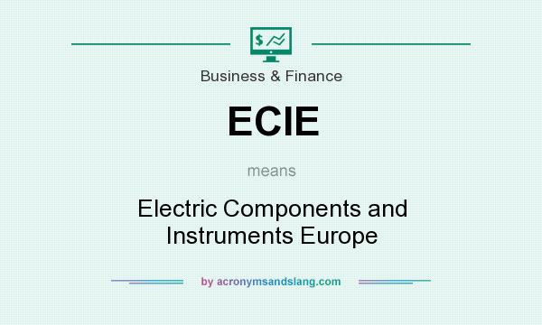 What does ECIE mean? It stands for Electric Components and Instruments Europe