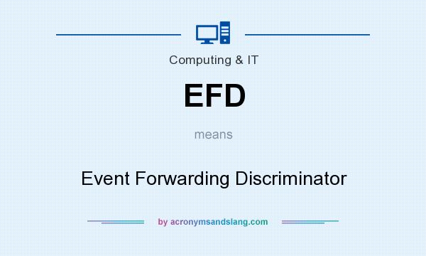 What does EFD mean? It stands for Event Forwarding Discriminator
