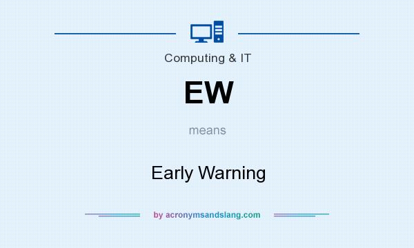 What does EW mean? It stands for Early Warning