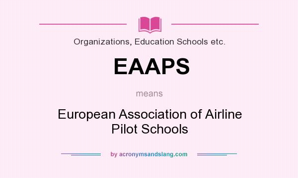 What does EAAPS mean? It stands for European Association of Airline Pilot Schools