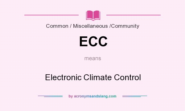 What does ECC mean? It stands for Electronic Climate Control