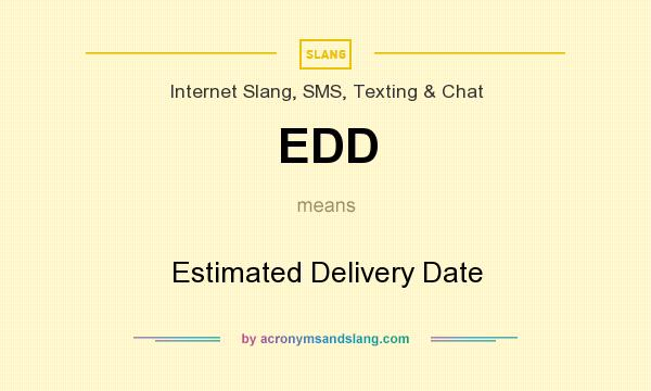 What does EDD mean? It stands for Estimated Delivery Date