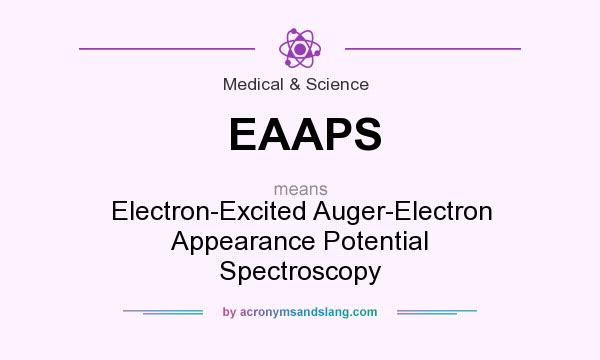 What does EAAPS mean? It stands for Electron-Excited Auger-Electron Appearance Potential Spectroscopy
