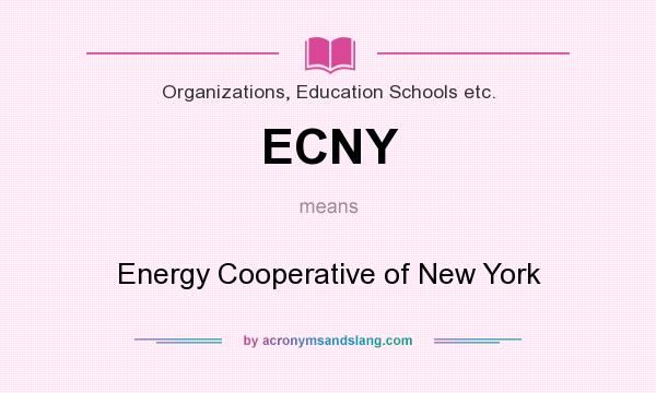 What does ECNY mean? It stands for Energy Cooperative of New York