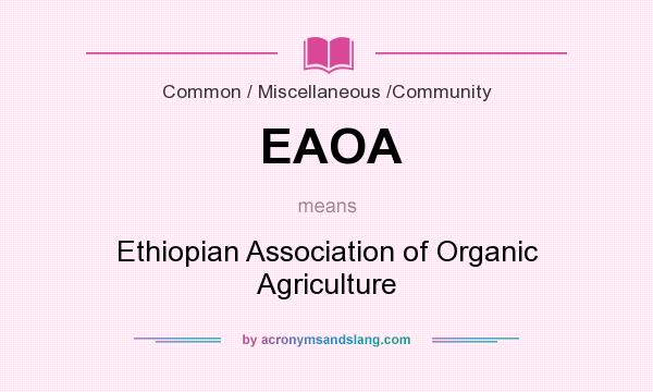 What does EAOA mean? It stands for Ethiopian Association of Organic Agriculture