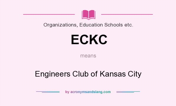 What does ECKC mean? It stands for Engineers Club of Kansas City