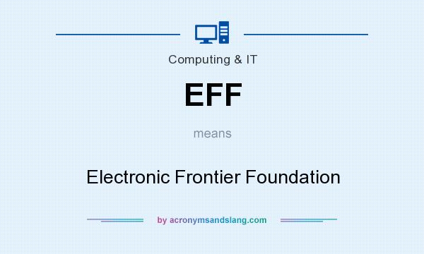 What does EFF mean? It stands for Electronic Frontier Foundation
