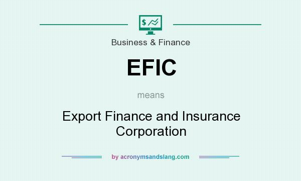 What does EFIC mean? It stands for Export Finance and Insurance Corporation