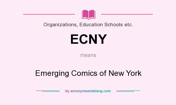 What does ECNY mean? It stands for Emerging Comics of New York