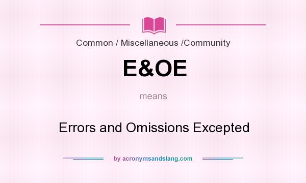 What does E&OE mean? It stands for Errors and Omissions Excepted