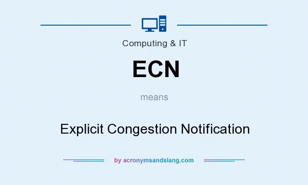What does ECN mean? It stands for Explicit Congestion Notification